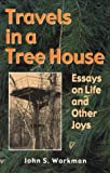 Travels in a Treehouse, John S. Workman, 1557287058
