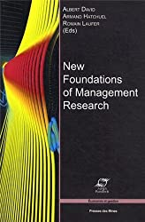 New Foundations of Management Research : Elements of epistomology for the management sciences