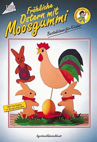 Fröhliche Ostern mit Moosgummi