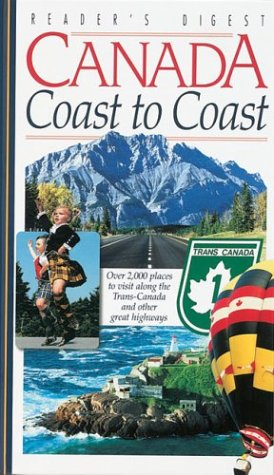 Canada Coast To Coast  Over 2 000 Places To Visit Along The Trans Canada And Othergreat Highways