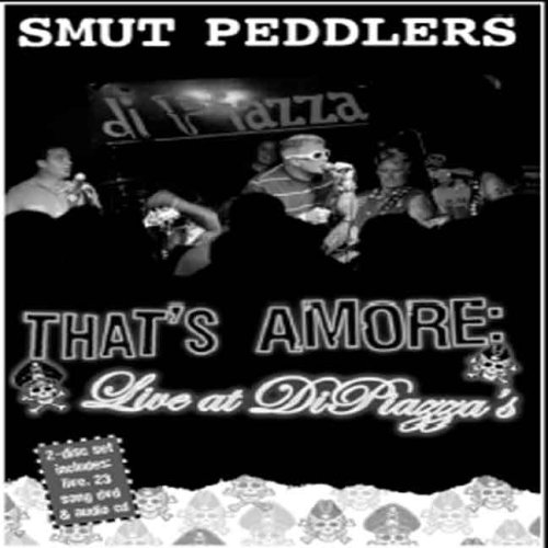 Smut Peddlers: That's Amore - Live at Di Piazza's by Tko