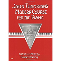 John Thompson's Modern Course for the Piano - Fifth Grade (Book Only): Fifth Grade (English Edition)