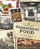 A History of Connecticut Food: A Proud Tradition of Puddings, Clambakes & Steamed Cheeseburgers (American Palate)