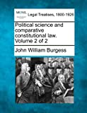 Political science and comparative constitutional law. Volume 2 Of 2, John William Burgess, 1240038712