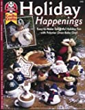 easy bake oven original - Holiday Happenings: Easy-to-Make Delightful Holiday Fun with Polymer Oven-Bake Clay! (Design Originals Can Do Crafts)