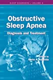 Obstructive Sleep Apnea Diagnosis and Treatment, Clete A. Kushida, 0849391822