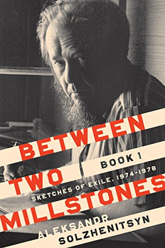 Image of Between Two Millstones, Book 1: Sketches of Exile, 1974–1978 (The Center for Ethics and Culture Solzhenitsyn Series)