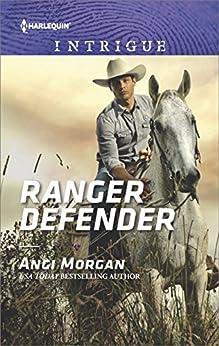 Ranger Defender (Texas Brothers of Company B Book 2) by [Morgan, Angi]