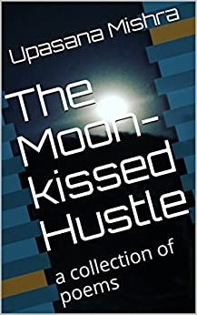 Moon kissed Hustle collection poems ebook