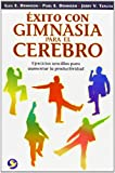 img - for  xito con gimnasia para el cerebro: Ejercicios sencillos para aumentar la productividad (Spanish Edition) book / textbook / text book