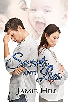 Secrets and Lies by [Hill, Jamie]