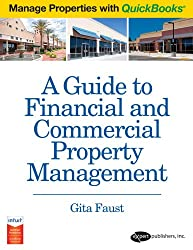 A Guide to Financial and Commercial Property Management using QuickBooks (Manage Properties with QuickBooks) (Manage Properties with QuickBooks)