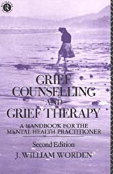 Grief Counselling and Grief Therapy: A Handbook for the Mental Health Practitioner