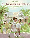 Front cover for the book An Island Christmas by Lynn Joseph
