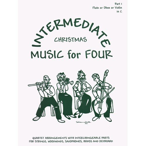 Intermediate Music for Four: Christmas - Part 1 (Violin/Oboe/Flute)