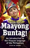 Maayong Buntag!: An Introduction to the Visayan Language of the Philippines (English and Austronesian Edition)