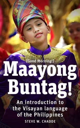 - Maayong Buntag!: An Introduction to the Visayan Language of the Philippines (English and Austronesian Edition)