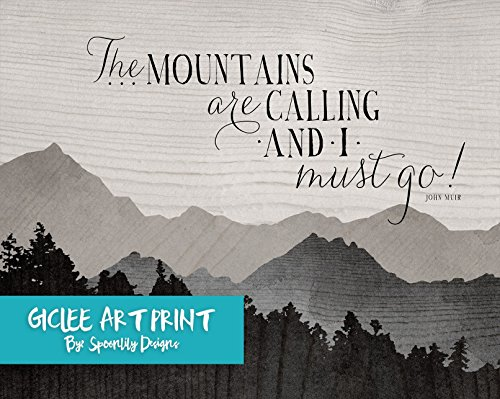 The Mountains Are Calling And I Must Go John Muir Typographic Quote In Shades Of Grey Inspirational Typography Art Print made our list of Inspirational And Funny Camping Quotes