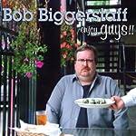 Enjoy Guys!! | Bob Biggerstaff