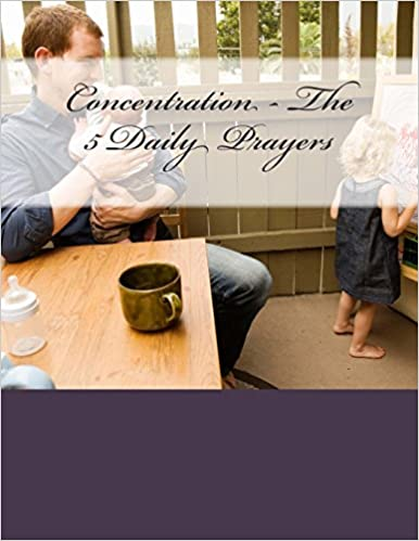 Concentration - The 5 Daily Prayers
