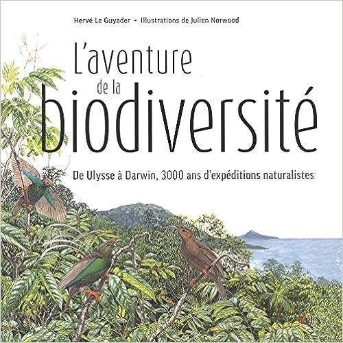 Laventure de la biodiversité : DUlysse à Darwin, 3000 ans dexpéditions naturalistes