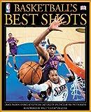 Basketball's Best Shots, DK Publishing, 0789489147