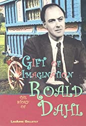 Gift of Imagination: The Story of Roald Dahl (World Writers)