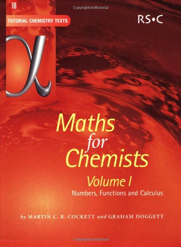 Maths for Chemists Volume 1 : Numbers, Functions and Calculus (Tutorial Chemistry Texts)