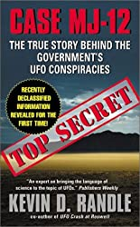 Case MJ-12: The True Story Behind the Government's UFO Conspiracies