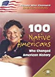 100 Native Americans Who Changed American History, Bonnie Juettner, 0836857704
