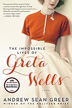 The Impossible Lives of Greta Wells: A Novel by [Greer, Andrew Sean]