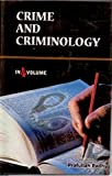 Crime And Criminology (Principles of Criminology),Vol. 1