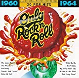 Only Rock N Roll 1960-64