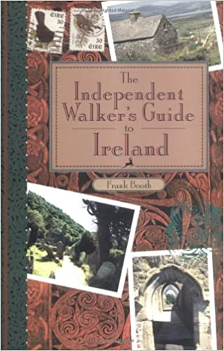 The Independent Walker's Guide to Ireland, Booth, Frank