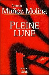 Pleine lune : roman, Muñoz Molina, Antonio