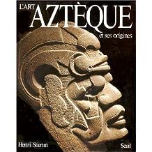 Art aztèque et ses origines