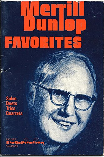 MERRILL DUNLOP FAVORITES, Solos, Duets, Trios, Quartets, The Singspiration series