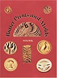 Butter Prints and Molds, Paul E. Kindig, 0887400582