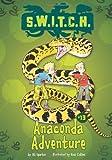 Anaconda Adventure (S.W.I.T.C.H.) by Ali Sparkes (2014-01-01)