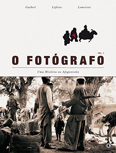 O Fotógrafo - Uma História No Afeganistão - Volume 1