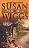 Home Before Dark, Susan Wiggs, 0778320197