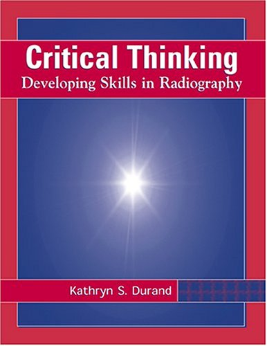 Critical Thinking: Developing Skills in Radiography