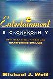 The Entertainment Economy, Michael Wolf, 0812930428