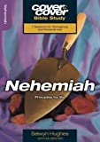 Nehemiah: Principles for Life (Cover to Cover Bible Study) (Cover to Cover Bible Study Guides)