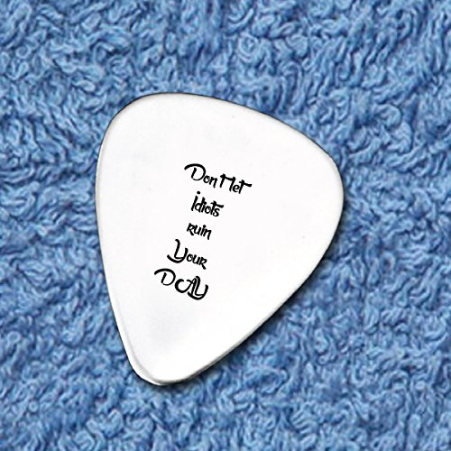 Dont Let Idiots Ruin Your Day - Funny Motivational Sayings - Custom Printed Guitar Picks - Guitar Pick Presents - Customizable Guitar Picks - Gifts For Him - Custom Plectrums - Guitar Player Gifts -