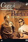Coppi E Bartali - Gli Eterni Rivali [Italia] [DVD]