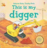 This is my Digger (Noisy Touchy-Feely)