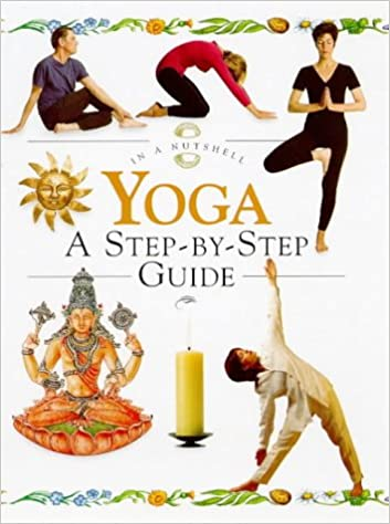 Yoga: A Step-By-Step Guide (In a Nutshell Series): Annie ...