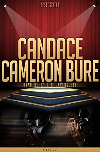 Candace Cameron Bure Unauthorized & Uncensored (All Ages Deluxe Edition with Videos)