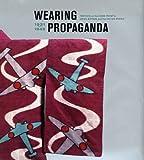 Wearing Propaganda, Jacqueline Atkins, 0300109253